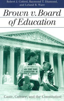 Brown V Board of Education By Cottrol, Robert J./ Diamond, Raymond T./ Ware, Leland B.